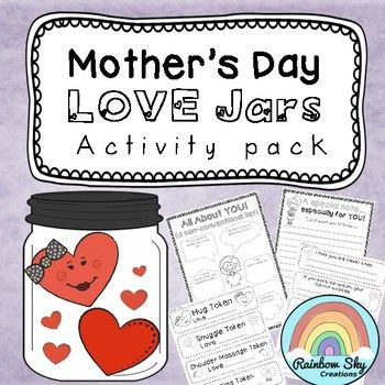 Mother's Day Love Jars. A great activity for students of all ages. Kids can get their craft on by decorating their jars. Includes love tokens in colour and black and white. Plus editable token. As well activity worksheets included! ~ Rainbow Sky Creations ~