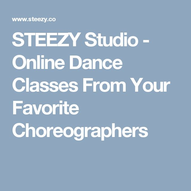 STEEZY Studio - Online Dance Classes From Your Favorite Choreographers