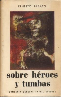 Ernesto Sabato-Sobre Heroes Y Tumbas