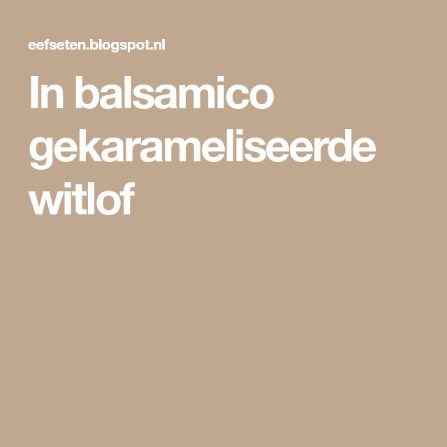 In balsamico gekarameliseerde witlof