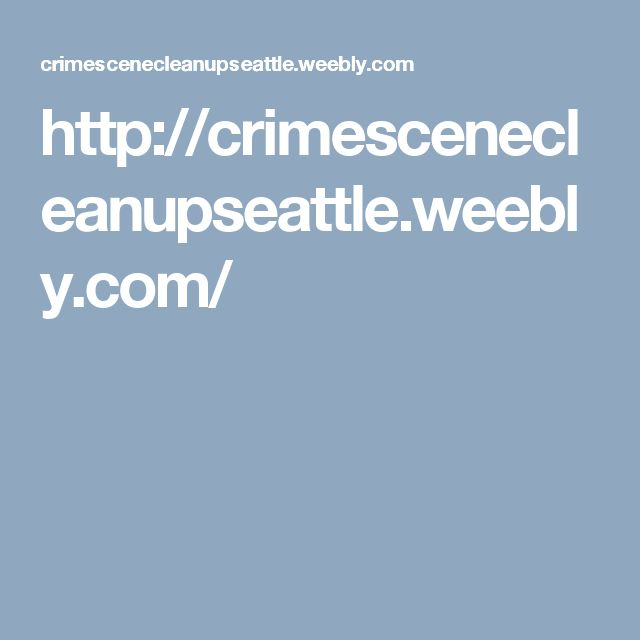 http://crimescenecleanupseattle.weebly.com/