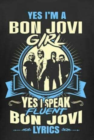 Yes I'm A Bon Jovi Girl, T.                                                                                                                                                                                 More