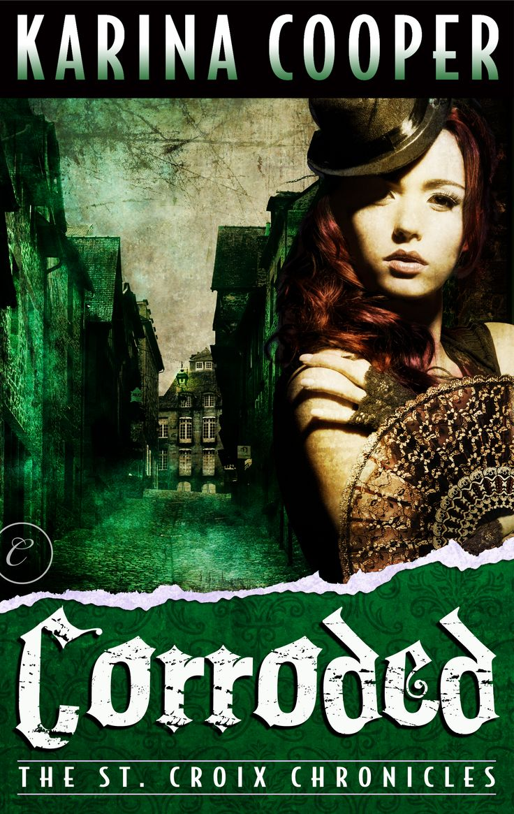 Corroded, The St Croix Chronicles #3, September 23, 2013