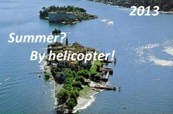 Helicopter excursion flying above Lake Maggiore – 2013... Everything from on high is always different!
