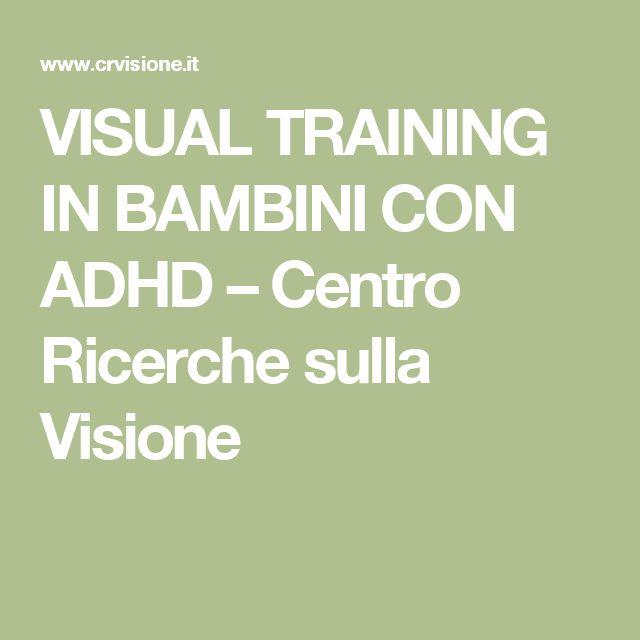 VISUAL TRAINING IN BAMBINI CON ADHD – Centro Ricerche sulla Visione
