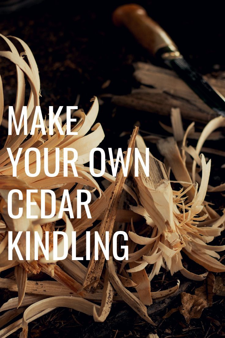 Learn The Easiest Way To Make Your Own Cedar Kindling You Don T Need Cedar Trees On Your Property To O Best Fire Starter Fire Starters Homemade Fire Starters