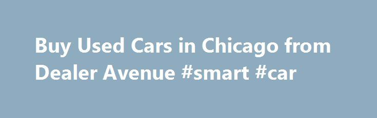 Buy Used Cars in Chicago from Dealer Avenue #smart #car http://cars.remmont.com/buy-used-cars-in-chicago-from-dealer-avenue-smart-car/  #used cars chicago # 2009 BMW M3 Providing the best inventory takes more than just a dealer inspection. Our pre-owned vehicles undergo an independent, third-party review by Alliance Inspection Management (AIM), giving you an unbiased assessment of the vehicle. Quality is the true measure of our inventory. If you're searching for used cars in Chicago,…The…