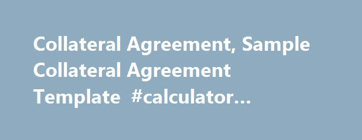 Collateral Agreement, Sample Collateral Agreement Template - mortgage agreement template