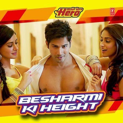 Besharmi Ki Height - Main Tera Hero varun,illeana and nargis