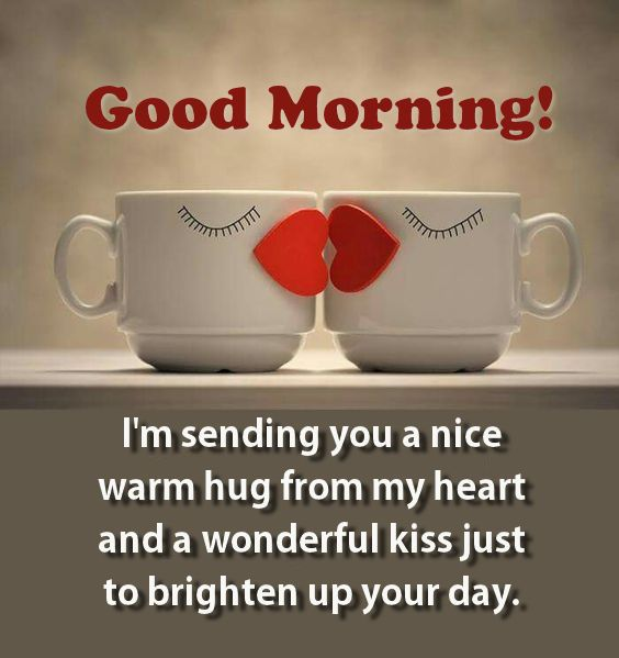 A Hug And A Kiss Good Morning Quotes Good Morning Texts Morning Greetings Quotes