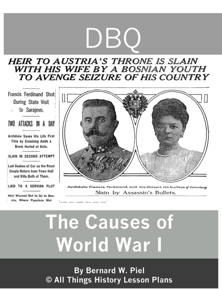 "dbq essay on causes of world war 1 Causes of world war 1 essay - causes of world war 1 world war 1, also known as ""the great war"" occurred due to many causes it was the."