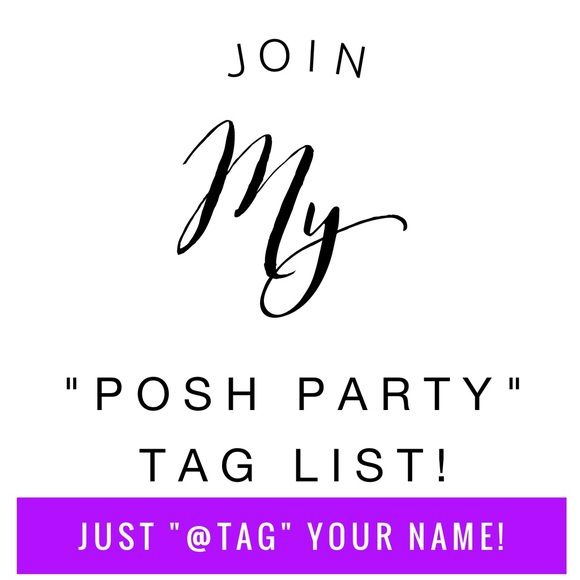 Join my tag list for Parties by tagging your name! Tag your name in the comments & I will tag you on all Posh Party listings I come across & that I am mass tagged on! This will definitely increase your exposure & followers, which = more sales!🌟 Please see that I have updated with hopefully helpful info., & u need to have a Compliant Closet to be recommended on listings for HP's!🌟Also, PLEASE ASK TO BE REMOVED if it is too much! 🌟Also- if u liked or tagged your name & I'm not tagging u…