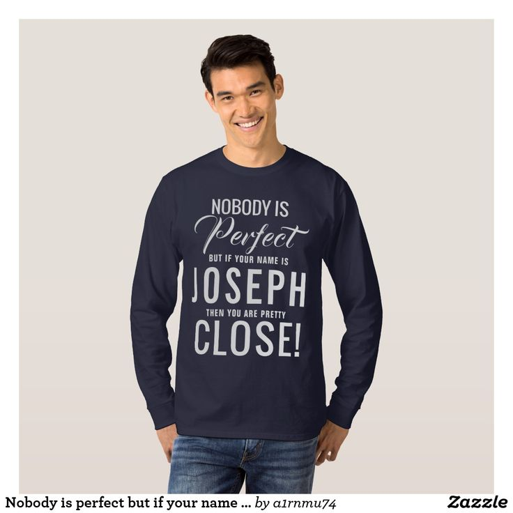 Nobody is perfect but if your name is Joseph