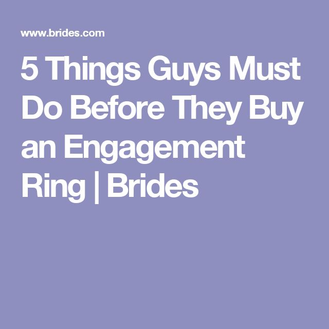 5 Things Guys Must Do Before They Buy an Engagement Ring | Brides
