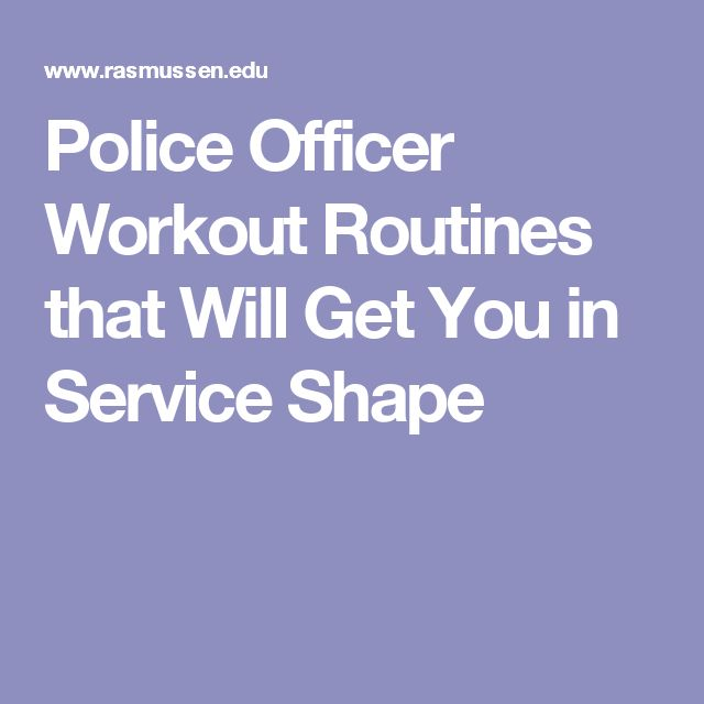 Police Officer Workout Routines that Will Get You in Service Shape