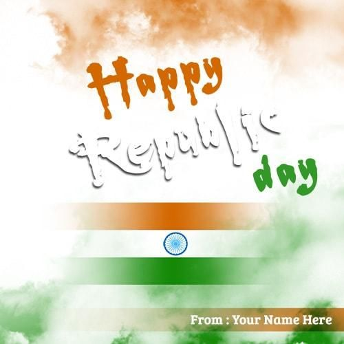 republic day images with my name print. i love my india 26 january republic day. republic day wishes picture name edit free. republic day india flag ecards