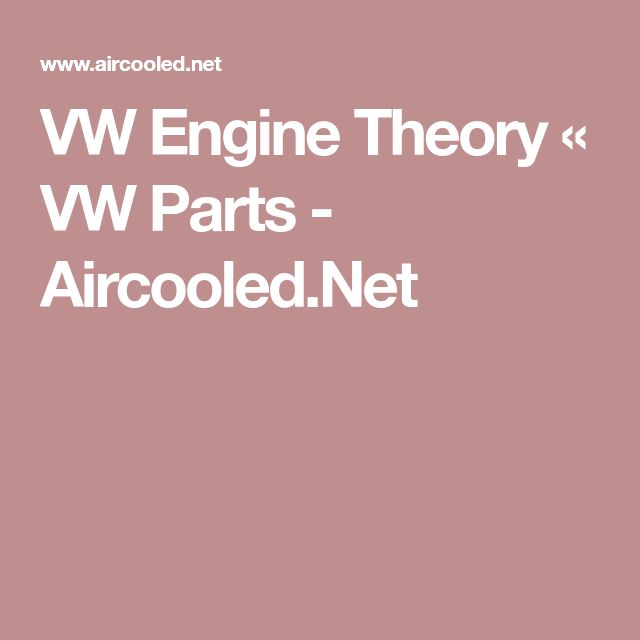 VW Engine Theory « VW Parts - Aircooled.Net