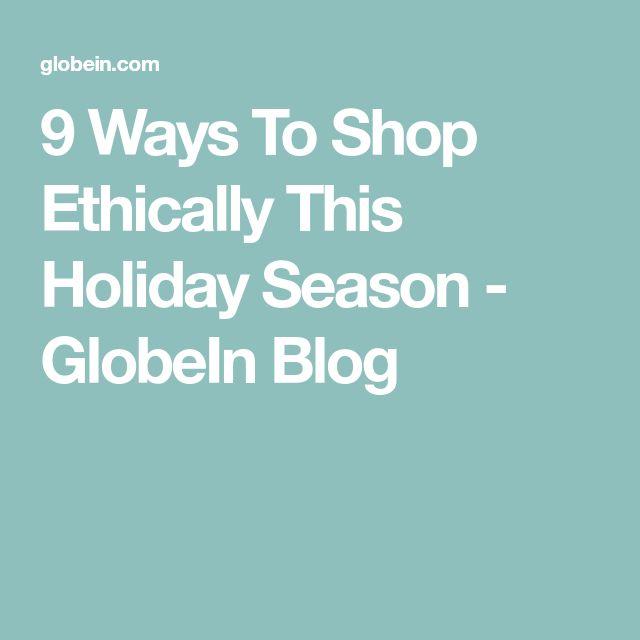 9 Ways To Shop Ethically This Holiday Season - GlobeIn Blog