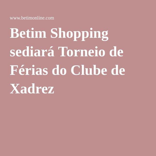 Betim Shopping sediará Torneio de Férias do Clube de Xadrez