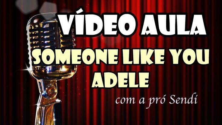 Aprenda a cantar a música Someone like you