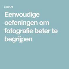 Einfache Übungen zum besseren Verständnis der Fotografie
