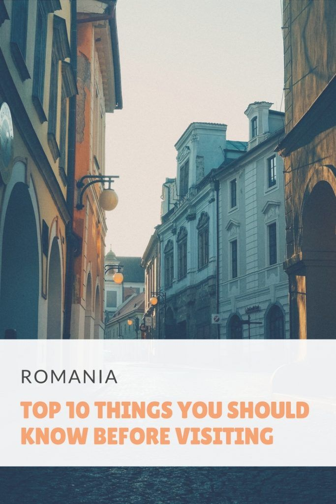 Top 10 things you should know before visiting Romania