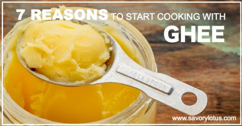 7 Reasons to Start Cooking with Ghee : savorylotus.com