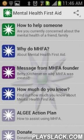 Mental Health First Aid (MHFA)  Android App - playslack.com ,  The app provides key information about MHFA. It is a handy 'resource in your pocket' for the public and those who have already completed MHFA training.1) How Can I Help Someone I am Concerned About?Are you currently concerned about the mental health of a friend, family member or co-worker? The information provided within the app (from the international mental health first aid guidelines) provides some basic guidance on what to do…