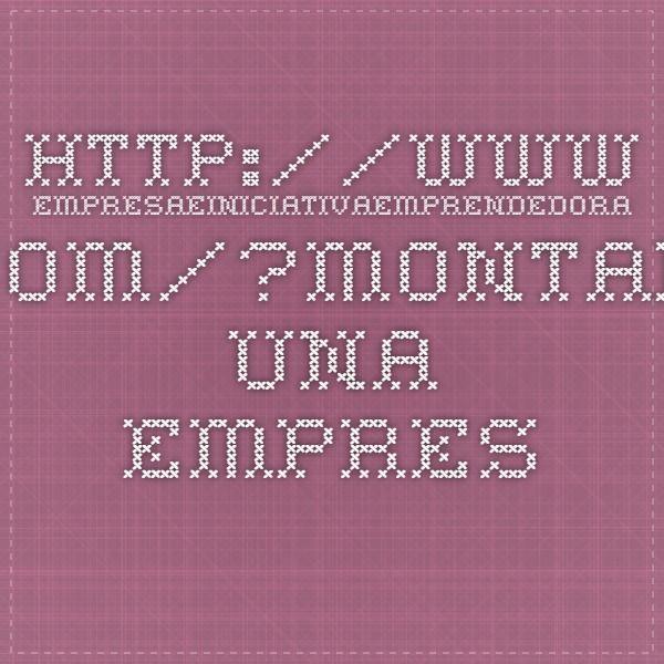 http://www.empresaeiniciativaemprendedora.com/?Montar-una-Empresa-de-Asistencia&artpage=3-3
