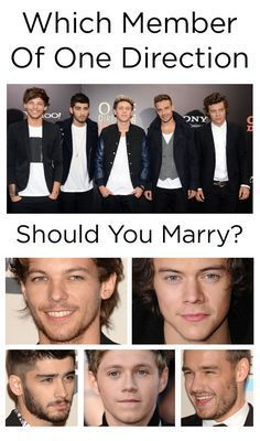 Which member of One Direction should you marry? YAY I got: Niall Horan: You're marrying the cheekiest chap ever. Welcome to a lifetime of laughter, idyllic trips to Ireland and being serenaded by a fittie with a guitar. Enjoy.