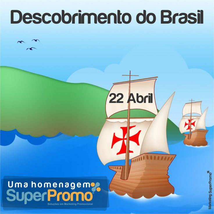 22 de Abril | Dia do Descobrimento do Brasil