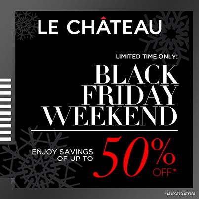 Le Chateau  All promotions ending Monday, December 2nd at store closure.  LADIES' & MEN'S: •    Buy 1 Sweater; Get the 2nd at 30% OFF* •    $50 OFF Ladies' and Men's Coats*  LADIES' ONLY: •    30% OFF Selected Footwear* •    $25 or $50 OFF Selected Dresses* •    2 Pashmina's for $25* •    3 ladies' Scarves for $25*  MEN'S ONLY: •    Buy 1 Shirt; Get the 2nd at 30% OFF*  *Selected styles.