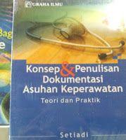 Toko Buku Sang Media : Judul : Konsep & Penulisan Dokumentasi Asuhan Kepe...