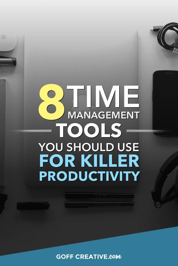 8 Time Management Tools You Can Use For Killer Productivity   http://GoffCreative.com