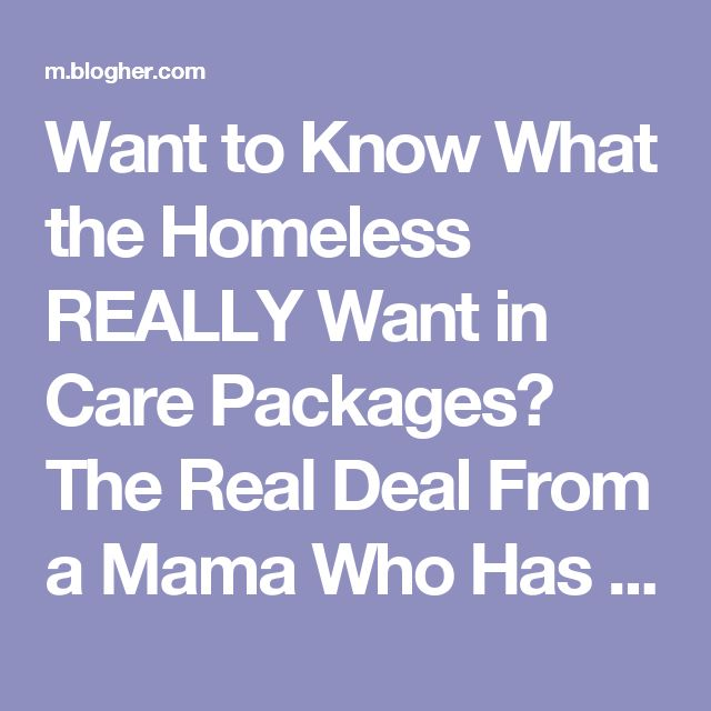 Want to Know What the Homeless REALLY Want in Care Packages? The Real Deal From a Mama Who Has Been There. | BlogHer