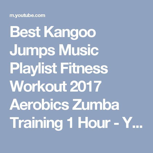 Best Kangoo Jumps Music Playlist Fitness Workout 2017 Aerobics Zumba Training 1 Hour - YouTube