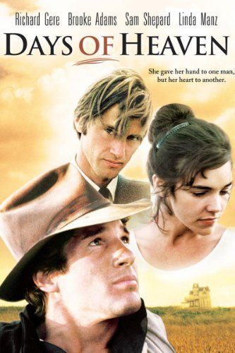 Days of Heaven | A fantastic movie that seems to be forgotten today. One of the most critically acclaimed films of the 1970s, Days of Heaven is a moving story about two men who love the same woman. Richard Gere, a fugitive from the slums of Chicago, finds himself pitted against a shy, rich Texan (Sam Shepard) for the love of Abby (Brooke Adams).