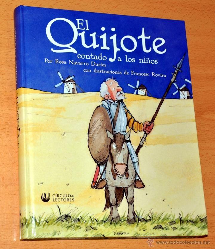 EL QUIJOTE CONTADO A LOS NIÑOS - POR ROSA NAVARRO DURÁN - CÍRCULO DE LECTORES - AÑO 2005. (Libros de Segunda Mano - Literatura Infantil y Juvenil - Novela)