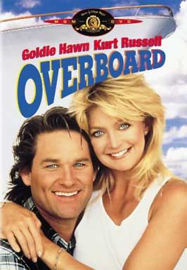 Overboard (1987) A cruel but beautiful heiress screws over a hired carpenter, who later is the first one to find her when she gets amnesia. Looking for a little revenge he convinces her that she's his wife. Goldie Hawn, Kurt Russell, Edward Herrmann...5a
