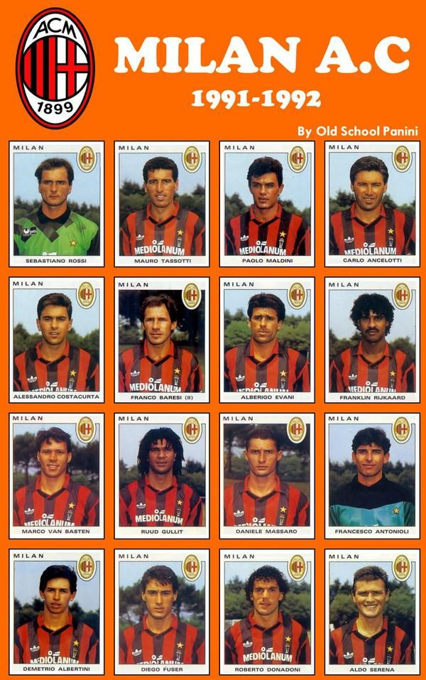 AC Milan 1991-92 inc two excellent Chelsea managers Ruud Gullit and Carlo Ancelotti