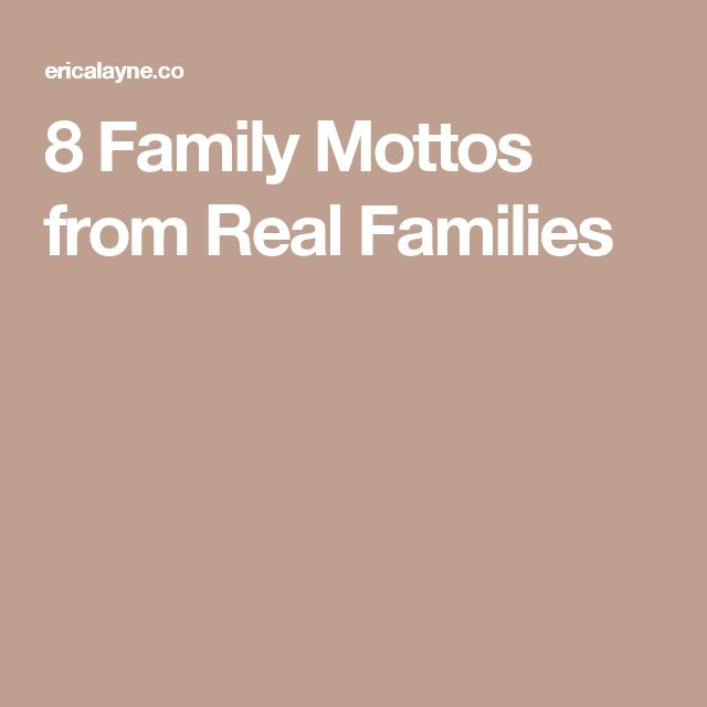 8 Family Mottos from Real Families