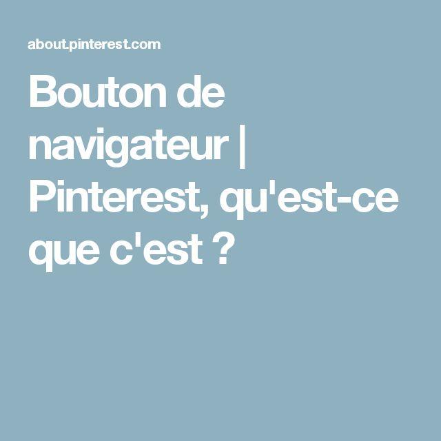 Bouton de navigateur | Pinterest, qu'est-ce que c'est ?