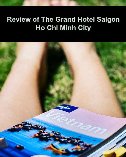 Review of the Grand Hotel Saigon (Vietnam) - Travelling with Kids