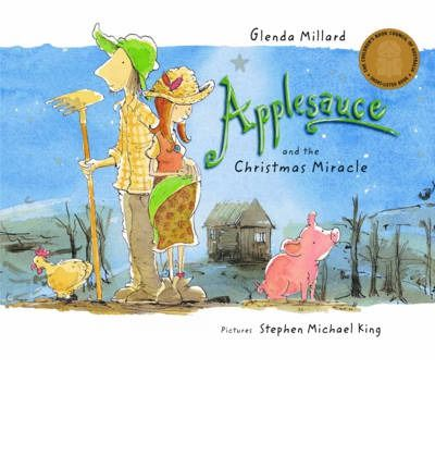 Applesauce and the Christmas Miracle : Glenda Millard, Stephen Michael King : 9780733322495