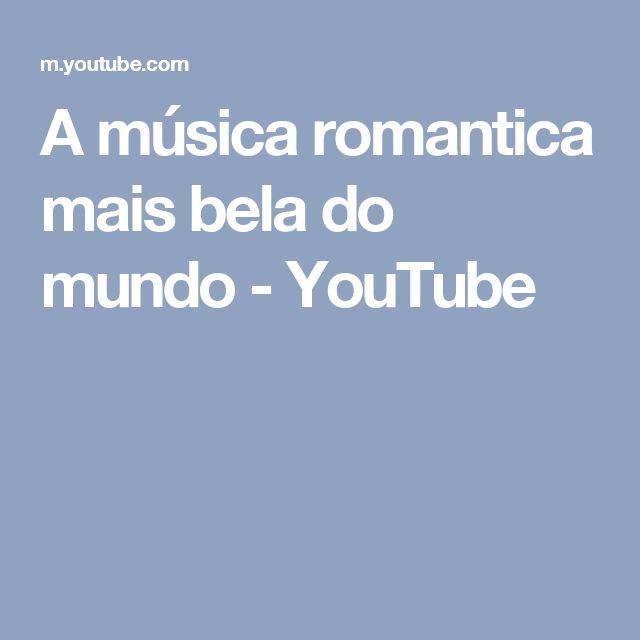 A música romantica mais bela do mundo - YouTube