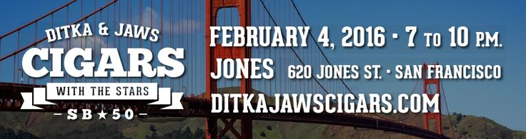 "Join Coach Mike Ditka and Ron ""Jaws"" Jaworski, along with NFL Legends for an evening of cigars, camaraderie and Super Bowl anticipation at Ditka & Jaws Cigars With The Stars! The event will take place on February 4, 2016 at 7PM. Location: 620 Jones Street, San Francisco, CA 94102 Tickets can be purchased here."