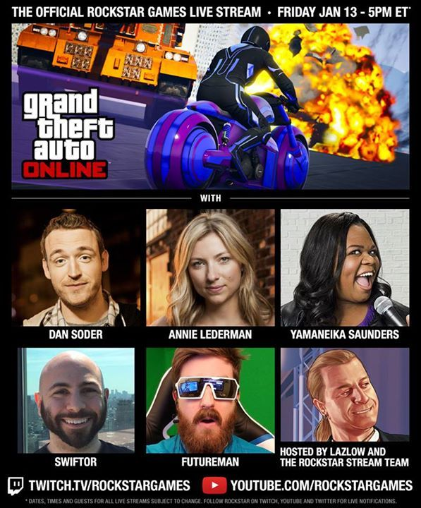 Tune in tomorrow Friday Jan 13, 5pm ET The Rockstar Official Live Stream playing GTA with special guests Comedians Dan Soder, Yamaneika Saunders, and Annie Lederman (the voice of Cheryl on Chakra Attack in GTAV) + Swiftor & FuturemanGaming Hosted by Lazlow & the Rockstar Broadcast Team  Sure to be a ridiculous, raucous stream as we Stunt Race in the brand new Progen Itali GTB Custom and play all the latest GTA Online modes including Juggernaut and Vehicle Vendetta.  Follow/subscribe…
