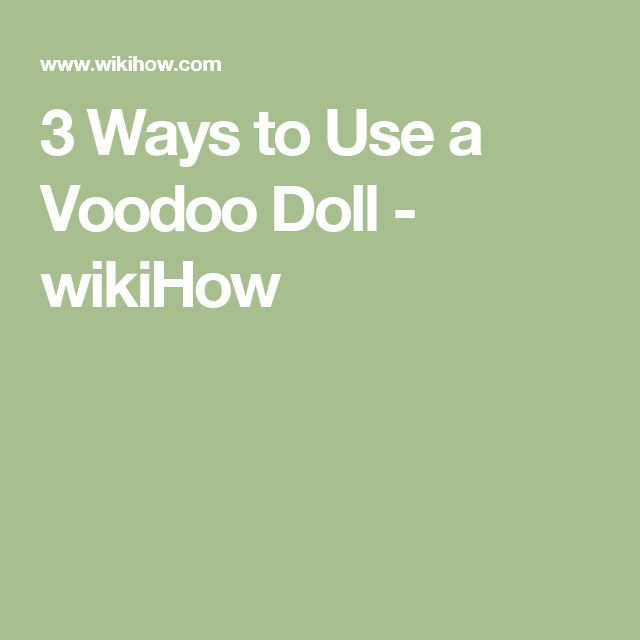 3 Ways to Use a Voodoo Doll - wikiHow