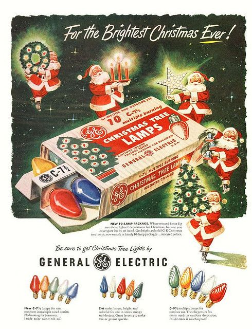 """imperialgoogie: """" xmashop: """" 1950 GE Christmas Light Ad by JeffCarter629 on Flickr. """" It's not Christmas unless you've blinded the neighbours and shorted out the electricity network! """""""