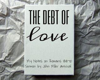 The Debt of Love ; ROMANS 13:8-10 - Growing Seabloms